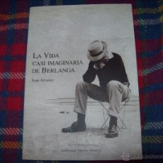 Libros de segunda mano: LA VIDA CASI IMAGINARIA DE BERLANGA.JOAN ÁLVAREZ.EDITORIAL PRENSA IBÉRICA.1ª EDICIÓN 1996.VER FOTOS.. Lote 44723954