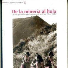 Libros de segunda mano: DE LA MINERÍA AL HULA - LOS HECHOS REALES DE LA PELÍCULA HULA GIRLS (2007) MUY ILUSTRADO. Lote 45007511