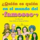 Libros de segunda mano: ¿QUIÉN ES QUIEN EN EL MUNDO DEL FAMOSEO? - ABAJO DE PABLOS, JUAN JULIO DE (1946- ). Lote 106987446