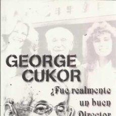 Libros de segunda mano: GEORGE CUKOR ¿FUE REALMENTE UN BUEN DIRECTOR DE CINE ... O DE TEATRO? - ABAJO DE PABLOS, JUAN JULIO . Lote 45046705