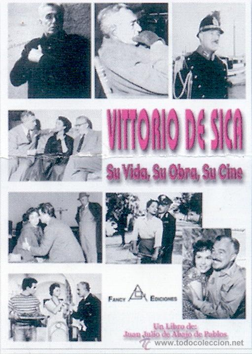 VITTORIO DE SICA: SU VIDA, SU OBRA, SU CINE - ABAJO DE PABLOS, JUAN JULIO DE (1946- ) (Libros de Segunda Mano - Bellas artes, ocio y coleccionismo - Cine)