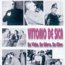 Libros de segunda mano: VITTORIO DE SICA: SU VIDA, SU OBRA, SU CINE - ABAJO DE PABLOS, JUAN JULIO DE (1946- ). Lote 45046770