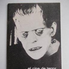 Libros de segunda mano: EL CINE DE TERROR EN LA UNIVERSAL-FILMOTECA NACIONAL DE ESPAÑA-CARLOS FERNANDEZ CUENCA-NUEVO-1976. Lote 45116194