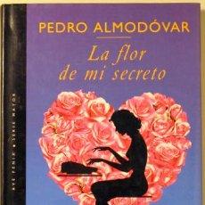 Libros de segunda mano: ALMODOVAR, PEDRO - LA FLOR DE MI SECRETO - PLAZA JANÉS 1995 - 1ª EDICIÓN. Lote 29430352