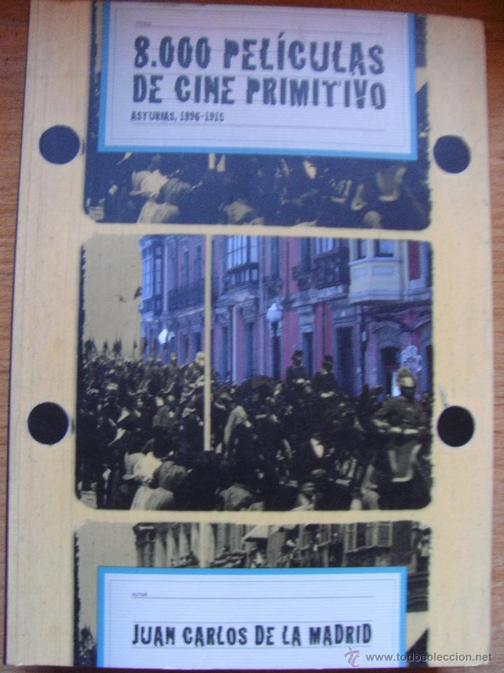 8000 PELICULAS DE CINE PRIMITIVO - ASTURIAS 1896-1915 – DE LA MADRID (Libros de Segunda Mano - Bellas artes, ocio y coleccionismo - Cine)