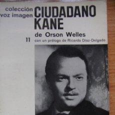 Libros de segunda mano: ORSON WELLES - CIUDADANO KANE. Lote 45250252