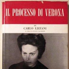Libros de segunda mano: LIZZANI, CARLO - IL PROCESSO DI VERONA - BOLOGNA, CAPPELLI 1963 - FOTOGRAFÍAS - GUIÓN - 1ª ED.. Lote 29439886