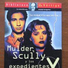Libros de segunda mano: MULDER, SCULLY Y LOS EXPEDIENTES X.. Lote 45720721