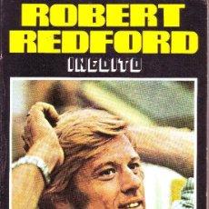 Libros de segunda mano: ROBERT REDFORD INÉDITO. Lote 45747692