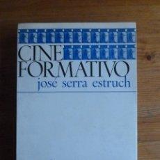Libros de segunda mano: CINE FORMATIVO. JOSE SERRA ESTRUCH. WS. NOVA. 1970 331 PAG. Lote 45818684