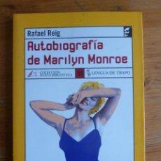 Libros de segunda mano: AUTOBIOGRAFIA DE MARILYN MONROE. RAFAEL REIG. LENGUA DE TRAPO. 1992 188 PAG. Lote 45820232
