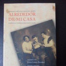 Libros de segunda mano: ALREDEDOR DE MI CASA. CRONICAS CANGUESAS (1910-1928). GUMERSINDO DIAZ MORODO, BORI. AYUNTAMIENTO DE. Lote 45899920