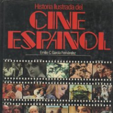 Libros de segunda mano: HISTORIA ILUSTRADA DEL CINE ESPAÑOL. EMILIO GARCÍA FERNÁNDEZ. PLANETA, 1ª ED., 1985. . Lote 46107529