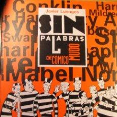 Libros de segunda mano: SIN PALABRAS - CINE COMICO Y MUDO - JAVIER LUENGOS. Lote 46108556