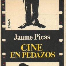 Libros de segunda mano: CINE EN PEDAZOS. JAUME PICAS. GALBA, 1ª EDICIÓN, 1976. Lote 46123379