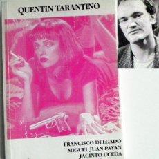 Libros de segunda mano: QUENTIN TARANTINO - DELGADO Y OTROS- ANÁLISIS DEL POLÉMICO DIRECTOR DE CINE - FUCK CRITICS ETC LIBRO. Lote 46617370