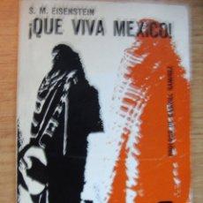 Libros de segunda mano: QUE VIVA MEXICO - S. M. EISENSTEIN. Lote 46630942
