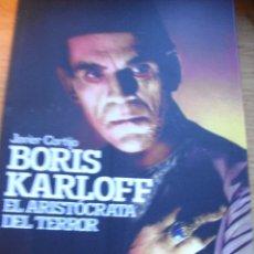 Libros de segunda mano: BORIS KARLOFF - EL ARISTÓCRATA DEL TERROR - JAVIER CORTIJO. Lote 46711592