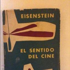 Libros de segunda mano: EL SENTIDO DEL CINE EISENSTEIN. Lote 46718606