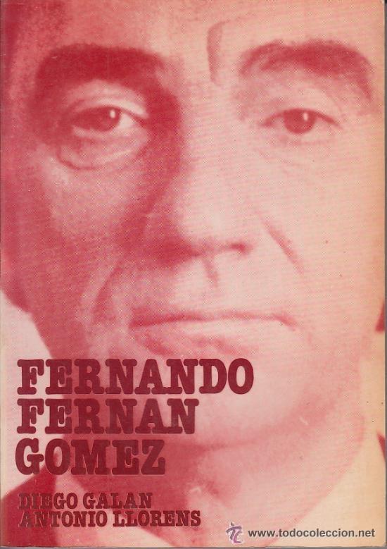 FERNANDO FERNÁN GÓMEZ - DIEGO GALÁN Y ANTONIO LLORENS (Libros de Segunda Mano - Bellas artes, ocio y coleccionismo - Cine)