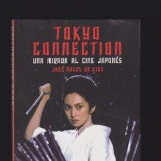 Livros em segunda mão: TOKYO CONNECTION, UNA MIRADA AL CINE JAPONES / JOSE ANGEL DE DIOS. Lote 47375027