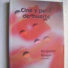 Libros de segunda mano: CINE Y PENA DE MUERTE. RIVAYA BENJAMIN (COORD.) 2002. Lote 47400277