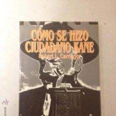 Libros de segunda mano: CÓMO SE HIZO CIUDADANO KANE. ROBERT L. CARRINGER. Lote 47523708