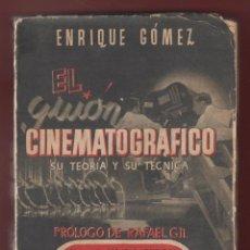 Libros de segunda mano: ENRIQUE GOMEZ-EL GUION CINEMATOGRAFICO SU TEORIA Y SU TECNICA-1944-ED. M.AGUILAR-LE6. Lote 47565024