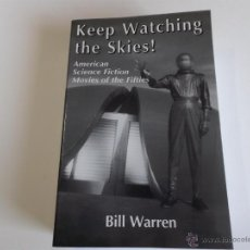 Libros de segunda mano: KEEP WATCHING THE SKIES!: AMERICAN SCIENCE FICTION MOVIES OF THE FIFTIES. BILL WARREN. INGLÉS.. Lote 47638083