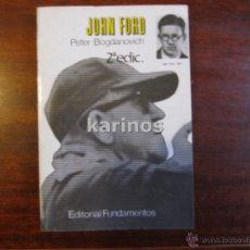 Libros de segunda mano: JOHN FORD POR PETER BOGDANOVICH. ED FUNDAMENTOS 1983 C2. Lote 47782983