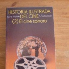 Libros de segunda mano: HISTORIA ILUSTRADA DEL CINE 2. EL CINE SONORO. RONE JEANNE Y CHARLES FORD. ALIANZA ED. 1997 352 PAG. Lote 47911702