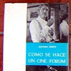 Libros de segunda mano: COMO SE HACE UN CINE-FORUM (CON UN ESQUEMA DE EL GATOPARDO) ANTONIO CRESPO 42 PAGINAS 1971. Lote 48207584