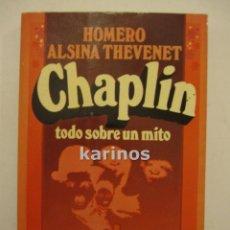 Libros de segunda mano: CHAPLIN TODO SOBRE UN MITO. HOMERO ALSINA THEVENET. ED. BRUGUERA. 1977 C1. Lote 48227166
