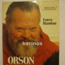Libros de segunda mano: ORSON WELLES. EL ESPECTÁCULO SIN ÑÍMITES. ESTEVE RIAMBAU. ED. DIRIGIDO POR. 1985 C1. Lote 48232815