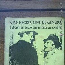 Libros de segunda mano: CINE NEGRO, CINE DE GENERO SUBVERSION DESDE UNA MIRADA EN SOMBRA NAU LIBRES JOSE ANTONIO HURTADO. Lote 48419187