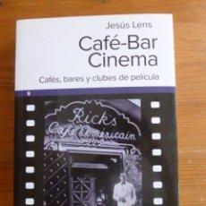 Libros de segunda mano: CAFE BAR CINEMA.CAFES,BARES Y CLUBES DE PELICULA. JESUS LENS. ULTRAMARINA 2011 458PAG. Lote 48773428