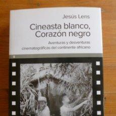 Libros de segunda mano: CINEASTA BLANCO, CORAZON NEGRO.AVENTURAS CINEMATOGRAFICAS CONTINENTE AFRICANO. JESUS LENS.ULTRAMARIN. Lote 48775666