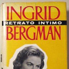 Libros de segunda mano: INGRID BERGMAN. UN RETRATO INTIMO (STEELE, JOSEPH HENRY). Lote 29445192