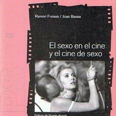 Libros de segunda mano: EL SEXO EN EL CINE Y EL CINE DE SEXO RAMON FREIXAS. Lote 48900040