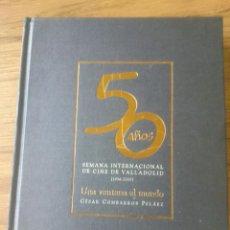 Libros de segunda mano: 50 ANIVERSARIO SEMANA INTERNACIONAL DE CINE DE VALLADOLID. Lote 49170232