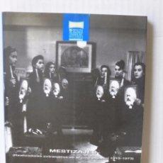 Libros de segunda mano: MESTIZAJES, REALIZADORES EXTRANJEROS EN EL CINE ESPAÑOL 1913-1973, JULIO PÉREZ PERUCHA. Lote 86589511