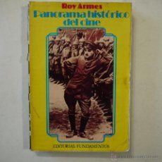 Libros de segunda mano: PANORAMA HISTÓRICO DEL CINE - ROY ARMES - EDITORIAL FUNDAMENTOS - 1974. Lote 49344367