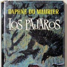 Libros de segunda mano: DU MAURIER, DAPHNE - LOS PAJAROS Y OTRAS NARRACIONES - PLAZA JANÉS 1952 - 1ª EDICIÓN. Lote 29463502