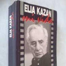 Libros de segunda mano: ELIA KAZAN MI VIDA TEMAS DE HOY PRIMERA EDICION FEBRERO 1990. Lote 49390652