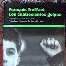 Libros de segunda mano: FRANCOIS TRUFFAUT LOS CUATROCIENTOS GOLPES, ESTUDIO CRITICO DE ESTHER GISPERT EDICIONES PALDOS 1998. Lote 49474927