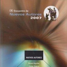 Libros de segunda mano: IX ENCUENTRO DE NUEVOS AUTORES 2007 - 53 SEMANA INTERNACIONAL DE CINE DE VALLADOLID 2008 SEMINCI. Lote 49774412