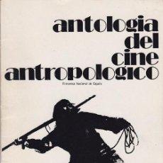 Libros de segunda mano: ANTOLOGIA DEL CINE ANTROPOLOGICO - FILMOTECA NACIONA DE ESPAÑA - MAYO 1977. Lote 89648503