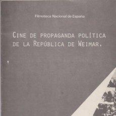 Libros de segunda mano: CINE DE PROPAGANDA POLITICA DE LA REPUBLICA DE WEIMAR - FILMOTECA NACIONAL 1977. Lote 49775237