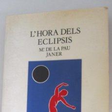 Libros de segunda mano: L´HORA DELS ECLIPSIS DE M. DE LA PAU JANER (ELISEU CLIMENT). Lote 49967808