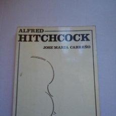Libros de segunda mano: LIBRO. ALFRED HITCH, COCK, DE JOSÉ MARÍA CARREÑO BIBLIOGRAFIA Y FILMOGRAFIA COMPLETA.. Lote 50096817